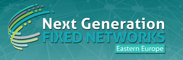 Next Generation Fixed Networks Summit Eastern Europe