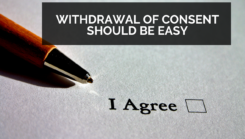 Withdrawal of Consent Should be Easy