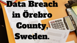 Healthcare Committee Data Breach in Örebro County, Sweden.