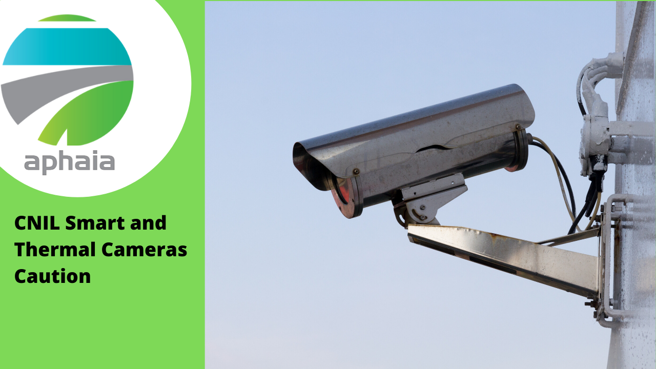 CNIL Smart and Thermal Cameras Caution